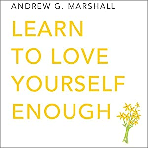 Learn to Love Yourself Enough Audiobook