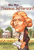 Who Was Thomas Jefferson?, Dennis Brindell Fradin, 0448431459