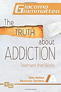 The Truth About Addiction: Treatment that Works