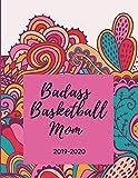 Badass Basketball Mom - 2019 - 2020: Proud Mama Weekly Calendar Planner - 18 Months - Team Journal Notebook