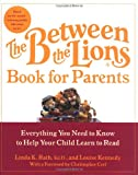 The Between the Lions (R) Book for Parents, Linda K. Rath and Louise Kennedy, 0060510277
