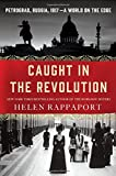 img - for Caught in the Revolution: Petrograd, Russia, 1917 - A World on the Edge book / textbook / text book