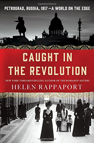caught-in-the-revolution-petrograd-russia-1917-a-world-on-the-edge