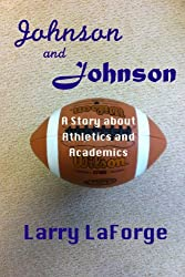 Johnson and Johnson: A Short Story about Athletics and Academics in College Sports