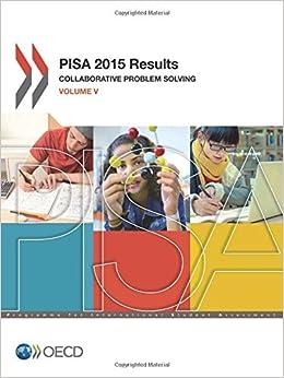 PISA 2015 Results: Collaborative Problem Solving (Volume V)