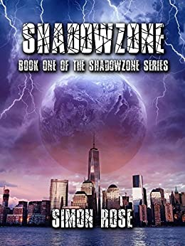 Shadowzone: Book One of the Shadowzone Series by [Rose, Simon]