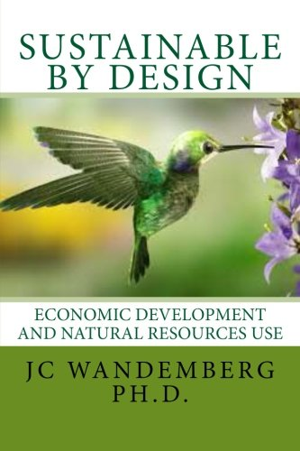 Sustainable By Design  Economic Development And Natural Resources Use