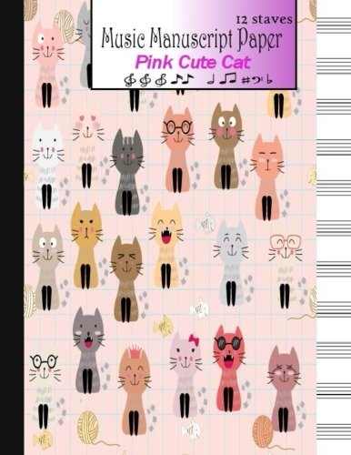 Download Music Manuscript Paper Pink Cute Cat 12 staves: Blank Music Sheet Notebook For Kids,Student,Staff Paper, Music Notebook 8.5 x 11,100 pages ebook