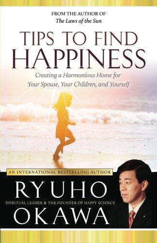 Download Tips to Find Happiness: Creating a Harmonious Home for Your Spouse, Your Children, and Yourself pdf epub