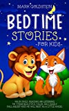 Bedtime stories for kids: Your child, by reading or listening to these beautiful tales, will easily fall asleep and he will rest as a little angel