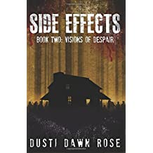 Side Effects: Book Two: Visions of Despair (Volume 2)