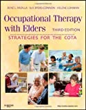 img - for Occupational Therapy with Elders: Strategies for the COTA, 3e by Padilla MS OTR/L, Rene Published by Mosby 3rd (third) edition (2011) Hardcover book / textbook / text book