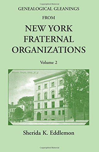 Genealogical Gleanings from New York Fraternal Organizations, Volume 2