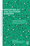 Reporting at the Southern Borders, , 0415709911