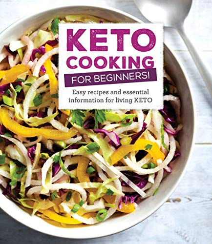 Keto Cooking for Beginners: Every Recipes and Essential Information for Living Keto by Publications International Ltd.
