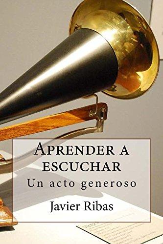 Aprender a Escuchar (Spanish Edition)