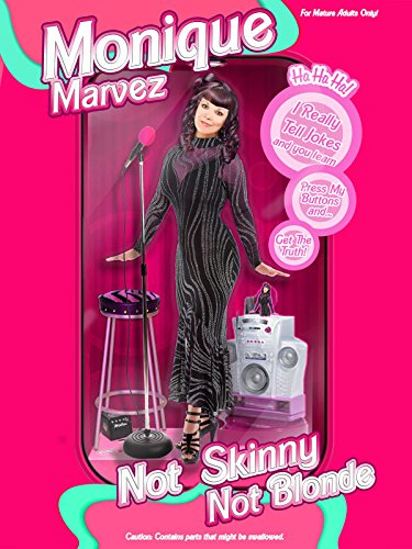- Monique Marvez: Not Skinny Not Blonde
