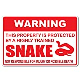 """Warning This Property is Protected by A Highly Trained Snake Not Responsible For Injury or Death - 15""""x10"""" Caution Sign - Made In The USA"""