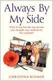 Always by My Side, Christina Schmid, 0099564521