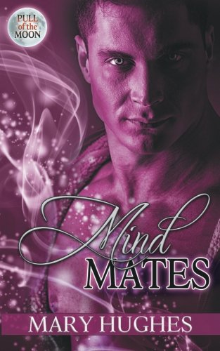 Read Online Mind Mates (Pull of the Moon) (Volume 2) ebook