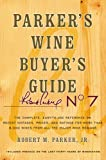 The Complete, Easy-to-Use Reference on Recent Vintages, Prices, and Ratings for More Than 8,000 Wines from All the Major Wine Regions, Robert M. Parker, 0743271998