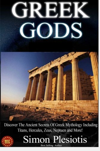 Greek Gods: Parts One and Two Box Set (Ancient Greece, Titans, Gods, Zeus, Hercules, Percy Jackson, Chaos, Uranus, Cyclops, Chronos, Tartarus, Olympia)