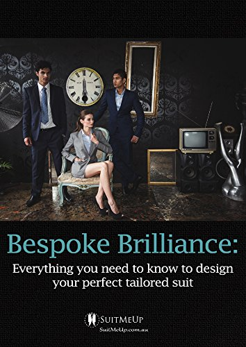 Bespoke Brilliance: Everything you need to know to design your perfect tailored suit -