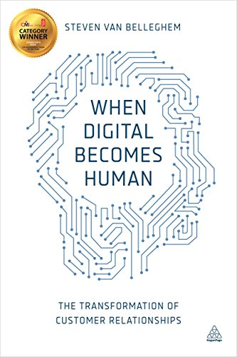 Download When Digital Becomes Human: The Transformation of Customer Relationships Pdf