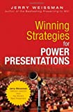 img - for Winning Strategies for Power Presentations: Jerry Weissman Delivers Lessons from the World's Best Presenters book / textbook / text book