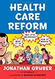 img - for By Jonathan Gruber:Health Care Reform: What It Is, Why It's Necessary, How It Works [Hardcover] book / textbook / text book