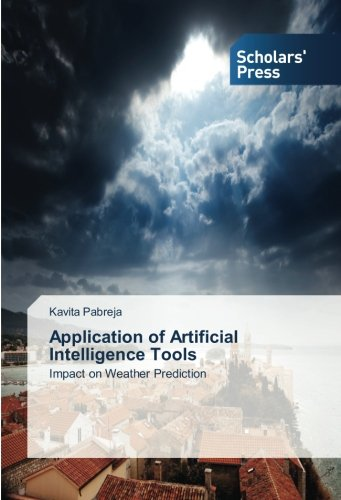 Read Online Application of Artificial Intelligence Tools: Impact on Weather Prediction PDF