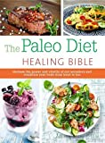 The Paleo Healing Bible: Harness the Power and Vitality of Our Ancestors and Condition Your Body from Head to Toe