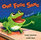 One Frog Sang, Shirley Parenteau, 0763647365