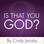 Is That You, God?: Recognizing His Voice Above the Noise | Cindy Jacobs