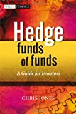 Hedge Funds of Funds, Chris Jones, 0470062053