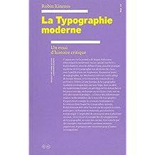 Typographie moderne (La): Un essai d'histoire critique