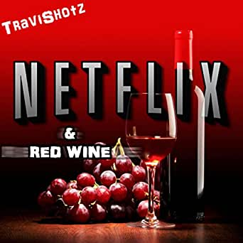 Netflix & Red Wine de TraviShotz en Amazon Music - Amazon.es