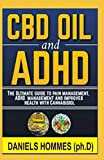 CBD OIL and ADHD: The Ultimate Guide to Pain