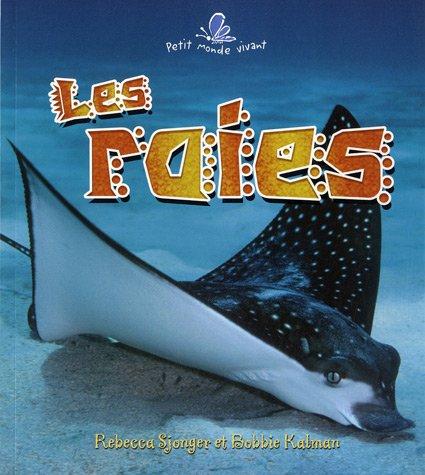Les Raies (Petit Monde Vivant)