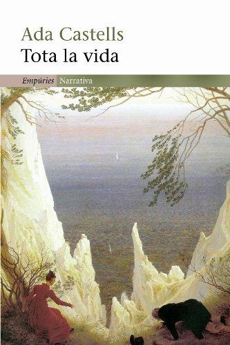 Tota la vida (EMPURIES NARRATIVA) (Catalan Edition)