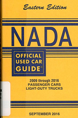 Nada Official Used Car Guide   Eastern Edition   2009 Through 2016 Passenger Cars   Light Duty Trucks     September 2016