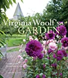 By Caroline Zoob - Virginia Woolf's Garden: The Story of the Garden at Monk's House