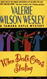 Front cover for the book When Death Comes Stealing by Valerie Wilson Wesley