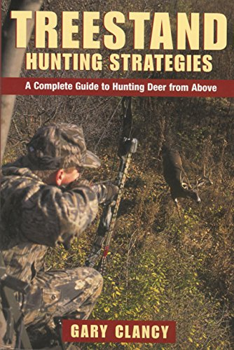 Treestand Hunting Strategies: A Complete Guide to Hunting Big Game from Above