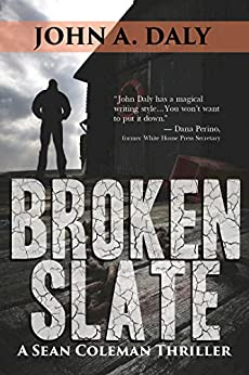 Broken Slate: A Sean Coleman Thriller (The Sean Coleman Thriller Series) by [Daly, John A.]