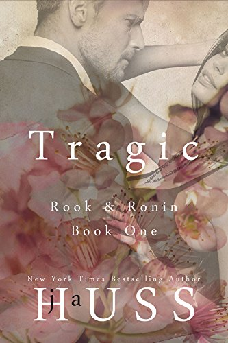 TRAGIC (Rook and Ronin Book 1) by [Huss, JA]