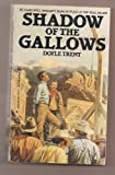 Shadow of the Gallow, Doyle Trent, 0821721941