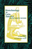 img - for Biotechnology in Latin America: Politics, Impacts, and Risks (Latin American Silhouettes (Paperback)) book / textbook / text book
