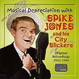 Musical Depreciation With Spike Jon by Spike Jones (2006-08-01)