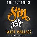 Sin du Jour: The First Course Hörbuch von Matt Wallace Gesprochen von: Corey Gagne